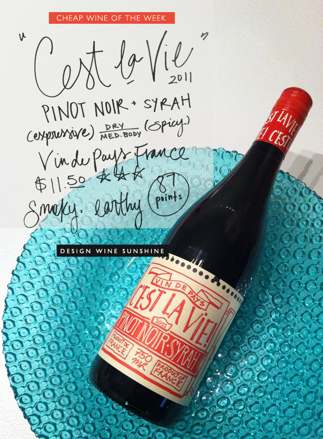 Design-Wine-Sunshine-Cheap-Wine-of-the-Week-Cest-La-Vie-Pinot-Noir-Syrah-Red-Wine