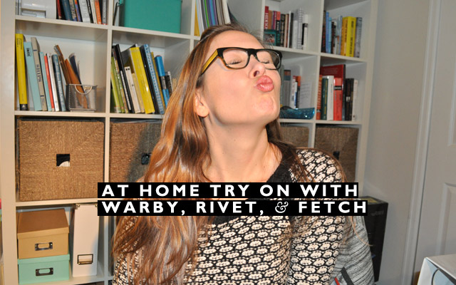at-home-try-on-warby-parker-fetch-rivet-sway