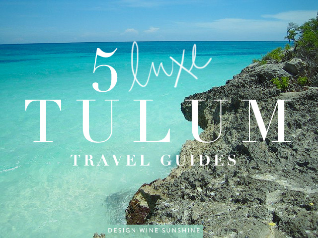 tulum-travel-guide-round-up-xo-design-wine-sunshine